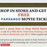 Free Movie Ticket With Any World Market Purchase