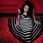 Norah Jones – Not Too Late Album: $2.99